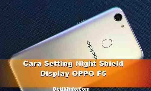 Cara Setting Layar OPPO F5 Otomatis