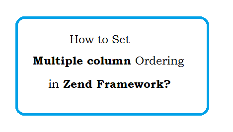 Multiple column ordering in Zend Framework