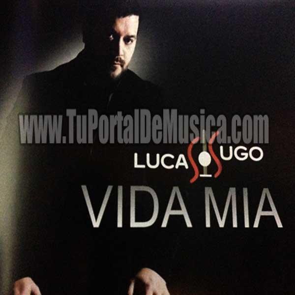 Lucas Sugo - Vida Mia (2016)