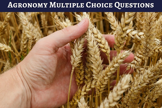 Multiple Choice Questions on Agronomy MCQ