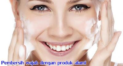 Pembersih wajah dengan produk alami