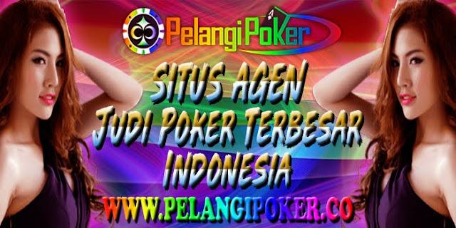Situs-Agen-Judi-Poker-Terbesar-di-Indonesia