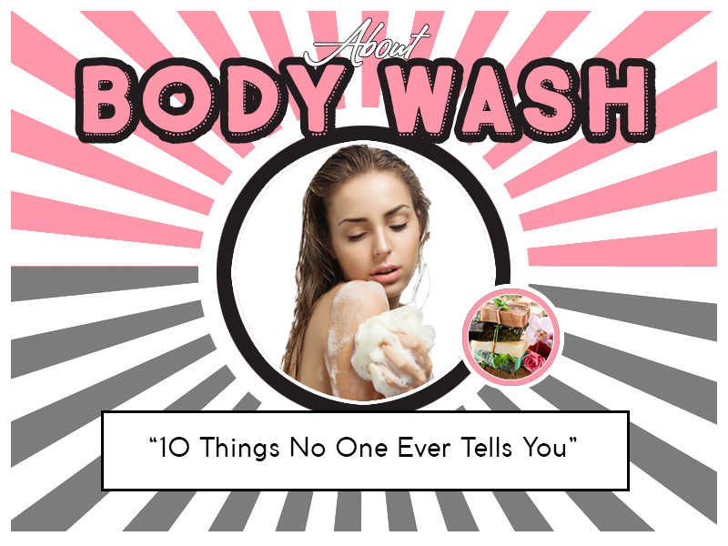 10 Things No One Ever Tells You About Body Wash