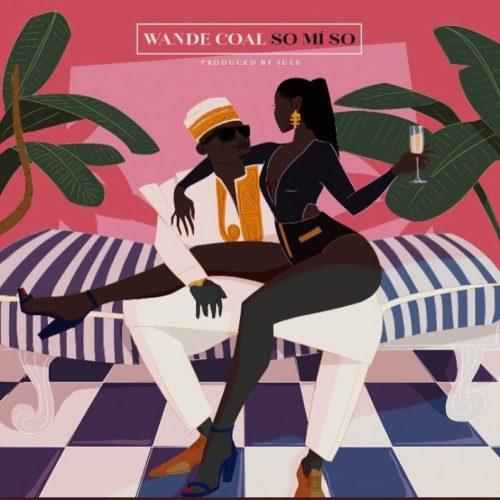 """[Song] Wande Coal – """"So Mi So"""" (Prod. By Juls)-mp3made.com.ng"""