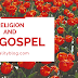 RELIGION AND THE GOSPEL