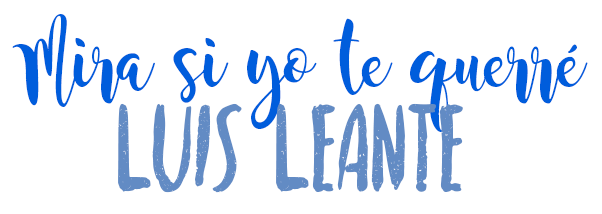 Mira si yo te querré, Luis Leante.