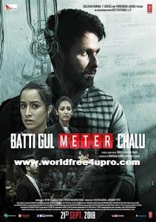 Batti Gul Meter Chalu 2018 Full Hindi Movie Download Hd Pre DVDRip 700Mb on worldfree4upro.com,Batti Gul Meter Chalu 2018 Full Hindi Movie Download