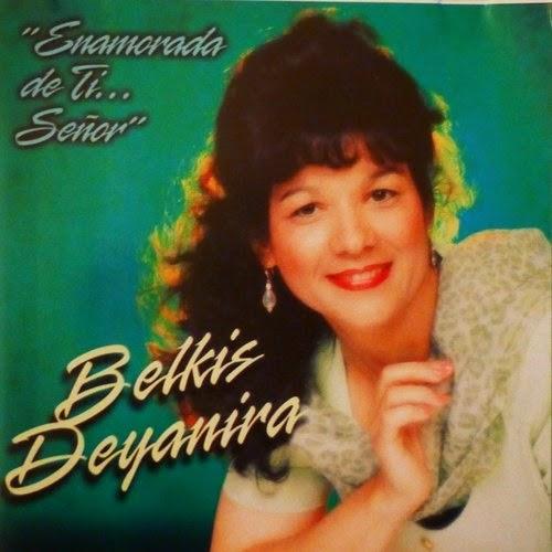 Belkis Deyanira-Vol 2-Enamorada De Ti...Señor-