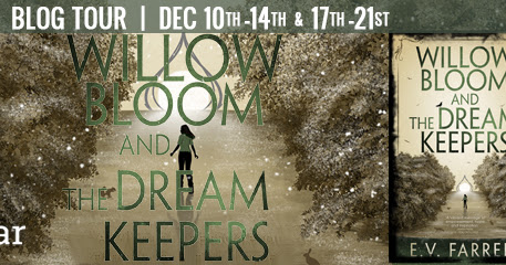 Book Spotlight | WILLOW BLOOM AND THE DREAM KEEPERS by E.V. Farrell