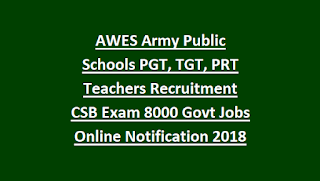 AWES Army Public Schools PGT, TGT, PRT Teachers Recruitment CSB Exam 8000 Govt Jobs Online Notification 2018