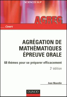 Télécharger Livre Gratuit Agrégation de mathématiques épreuve orale - 68 thèmes pour se préparer efficacement pdf