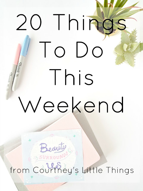20 things to do to switch up your weekend routine