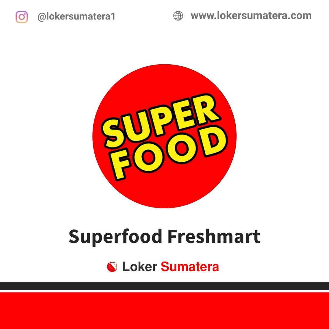 Lowongan Kerja Jambi, Superfood Freshmart Juli 2021