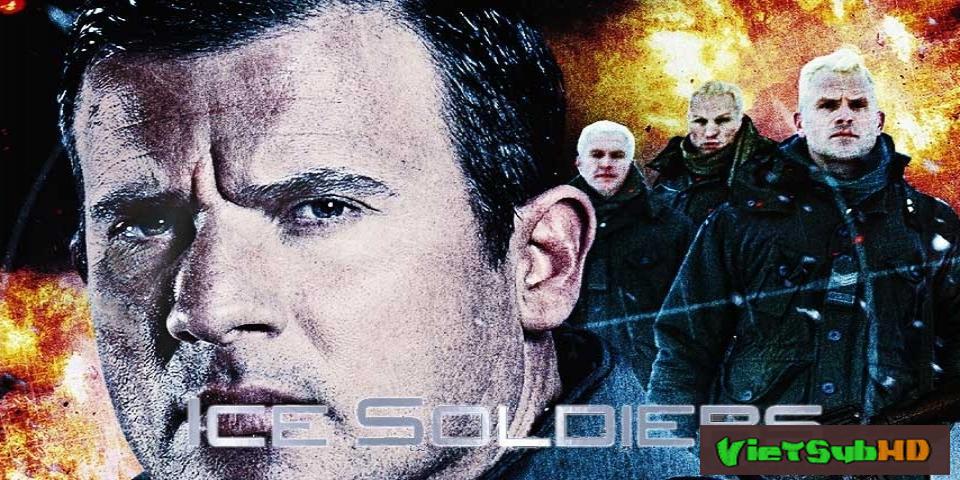 Phim Chiến Binh Băng Giá VietSub HD | Ice Soldiers 2013
