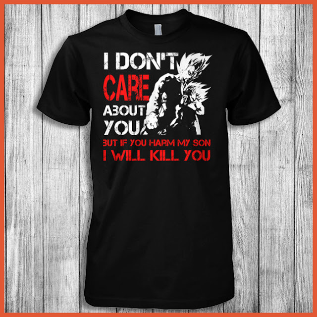 I Don't Care About You But If You Harm My Son I Will Kill You T-Shirt