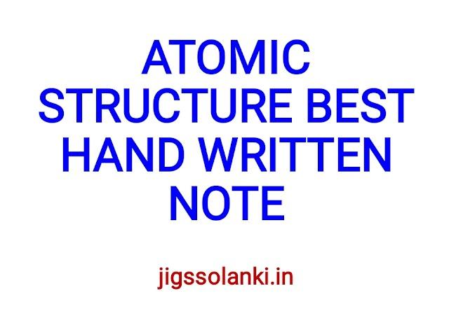 ATOMIC STRUCTURE BEST HAND WRITTEN NOTE