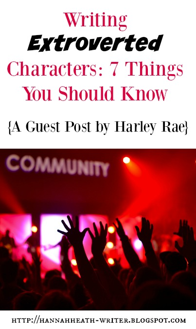 Writing Extroverted Characters: 7 Things You Should Know (A Guest Post by Harley Rae)