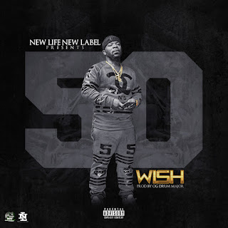 Wish, Wish Da Great, 50, New Single, New Hip Hop Music, Hip Hop Everything, Team Bigga Rankin, Promo Vatican,