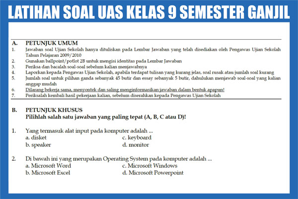 tidak lama lagi kelas sembilan akan melaksanakan Ulangan Akhir Semester ganjil yang diper Latihan Soal UAS SMP/MTs Kelas 9 Semester 1 (ganjil)