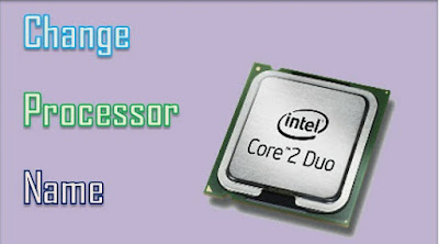 HOW TO CHANGE YOUR PROCESSOR NAME