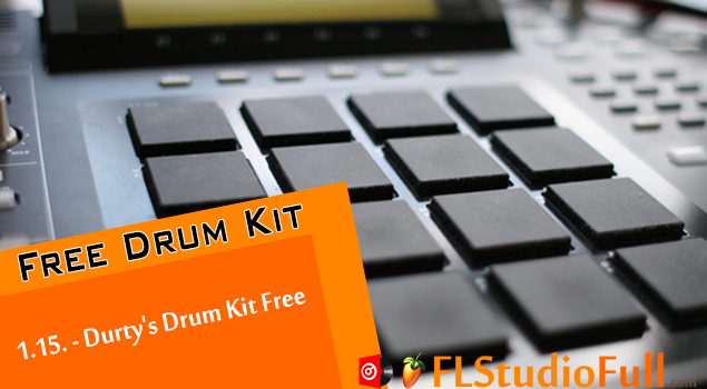 1.15. - Durty's Drum Kit Free Para FL Studio 12