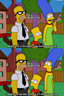 this is the worst thing you have ever done you say that so much it has lost all meaning, the simpsons, simpsons, simpsons funny pictures, marge simpson, homer simpson, bart simpson