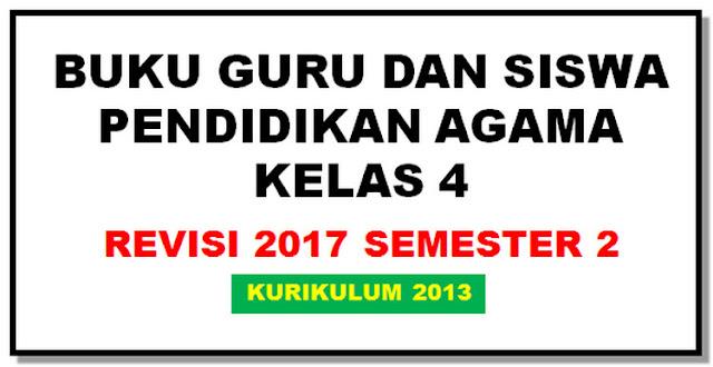 Download Buku Guru dan Siswa Agama Kelas 4 Revisi 2017 Semester 2 - Berkas Guru25