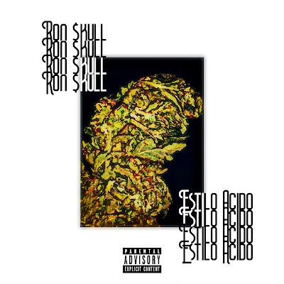 Ron $kull - Estilo Acido  EP 2018