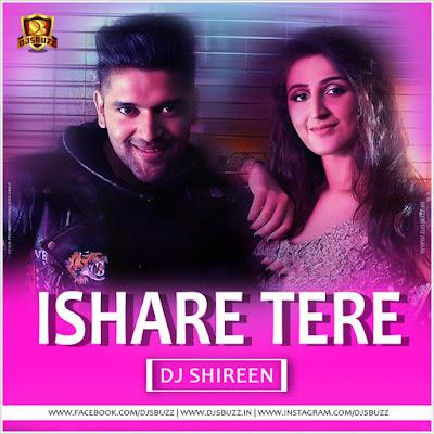 ISHARE TERE (REMIX) – DJ SHIREEN