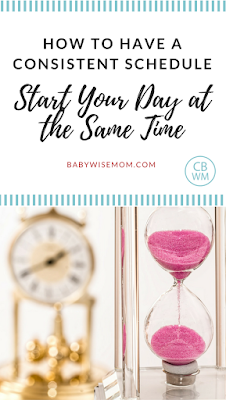 How to Have a Consistent Schedule: Start Your Day At the Same Time