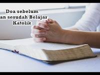 Doa sebelum dan sesudah belajar Katolik secara singkat