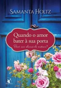 A busca pelo amor tão falado nos romances (Quando o amor bater à sua porta, Samanta Holtz)