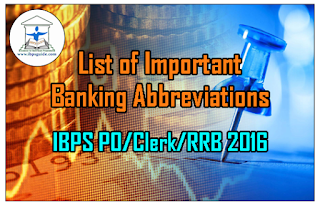 List of Important Banking Abbreviations for Upcoming IBPS PO/Clerk/RRB 2016