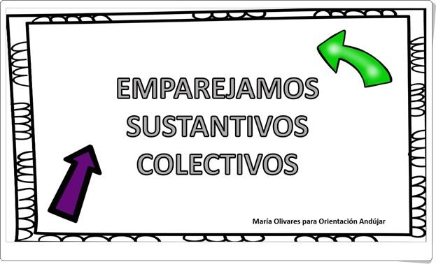 """""""Emparejamos sustantivos colectivos"""" (Cuadernillo de nombres individuales y colectivos)"""