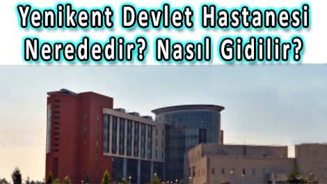 Sakarya Yenikent Devlet Hastanesi Nerededir? Nasıl Gidilir?