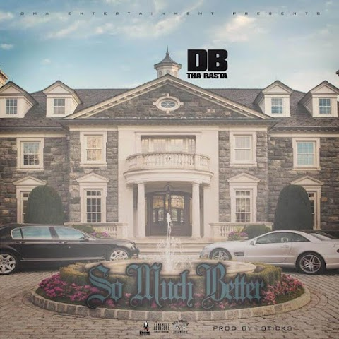 "DB Da Rasta - ""So Much Better"" | @DBTHARASTA"
