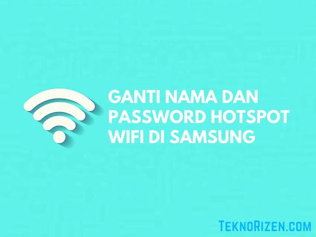 rata ponsel pintar seperti Android terdapat fitur Hotspot Tutorial Pasang Password & Mengubah Nama Hotspot WiFi di HP Samsung