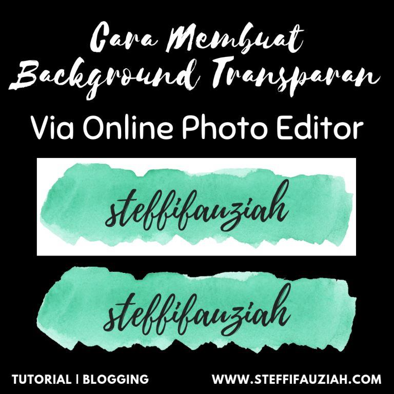 Cara Membuat Background Transparan Online Photo Editor Steffifauziah S Blog