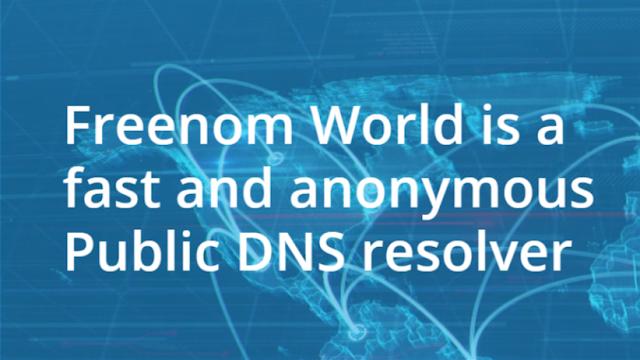 Ẩn danh và truy cập web nhanh hơn với DNS mới đến từ Freenom World