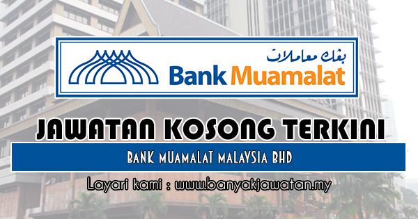 Jawatan Kosong 2018 di Bank Muamalat Malaysia Bhd