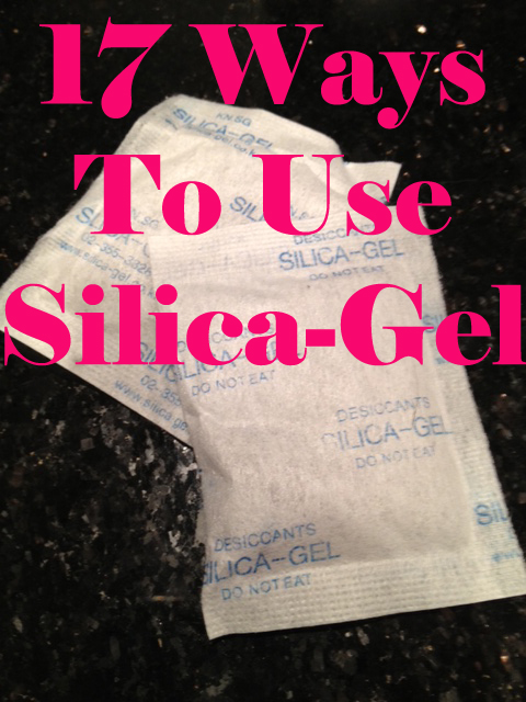 17 Clever Ways To Use Silica Gel That You Never Knew - MyThirtySpot
