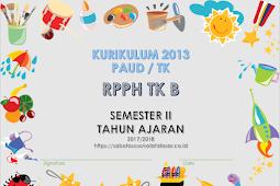 RPPH TK B Semester II Minggu 15 s.d 17 Kurikulum 2013