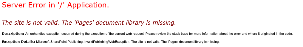 The site is not valid. The 'Pages' document library is missing.