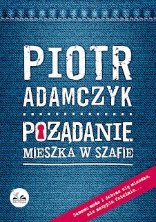 Piotr Adamczyk, Pożądanie mieszka w szafie, recenzja, ArtMagda