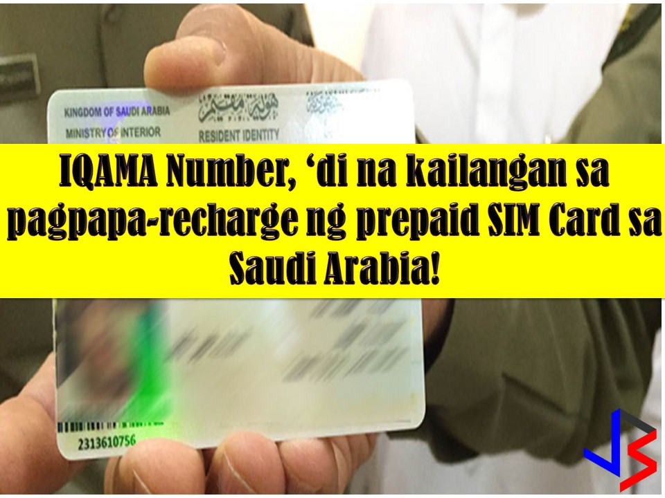 Iqama is one of the most important things for an expatriate worker in the Kingdom of Saudi Arabia. In almost all transactions, an Expat worker needs her or his Iqama number, be it on government or private transaction like banking or even loading your mobile phones.  But regulation that requires Iqama number in recharging Sim Cards in Saudi Arabia is now abolished after it is first implemented, five years ago.