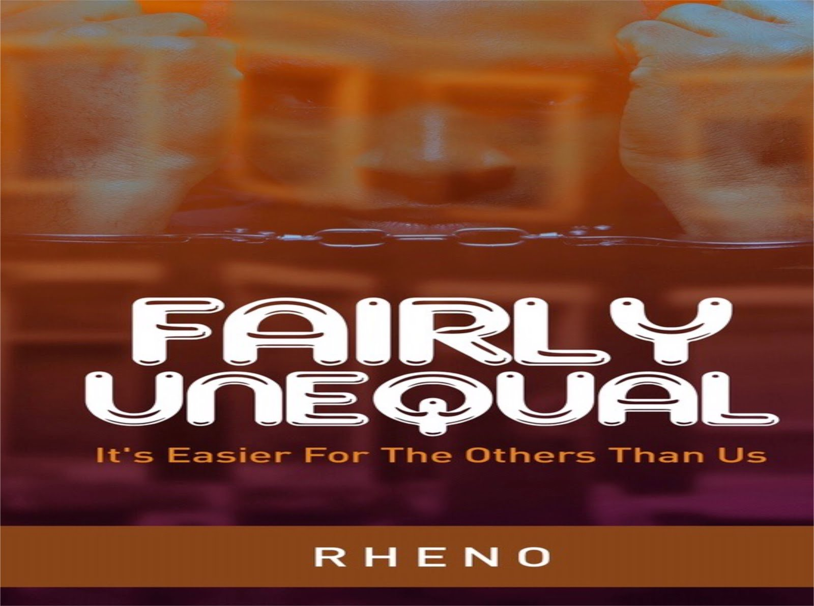 Fairly Unequal: It is easier for the others than us