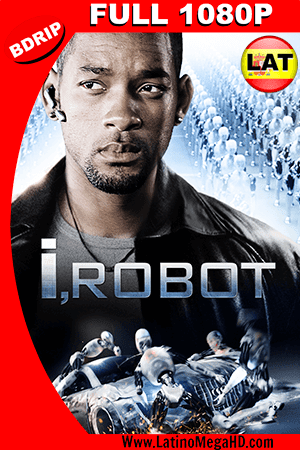 Yo, Robot (2004) Latino FULL HD BDRIP 1080P ()