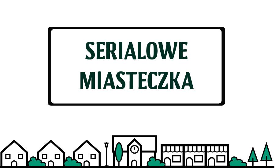 miasteczka w serialach
