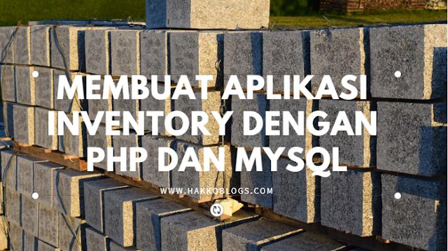 Membuat Aplikasi Inventory dengan PHP dan MySQL Bagian 1 (Merancang Database)