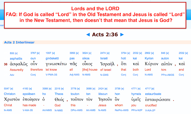 "Lords and the LORD FAQ: If God is called ""Lord"" in the Old Testament and Jesus is called ""Lord"" in the New Testament, then doesn't that mean that Jesus is God?"